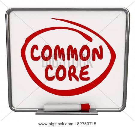 Common Core words written and circled by red pen or marker on a dry erase message board to illustrate the new educational standards in schools