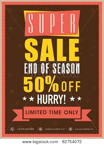 End of season super sale flyer, banner or template with discount offer for limited time only.