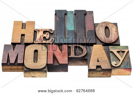 Hello Monday typography abstract - isolated text in mixed letterpress wood type blocks