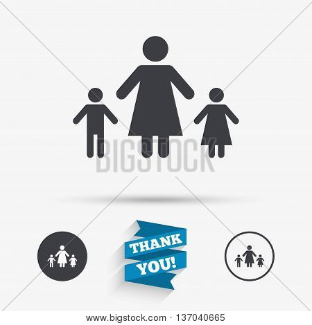 One-parent family with two children sign icon. Mother with son and daughter symbol. Flat icons. Buttons with icons. Thank you ribbon. Vector