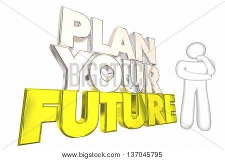 Plan Your Future Achieve Dreams Life Thinker 3d Illustration