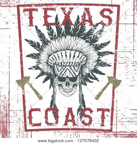Old graphic label with skull of injun .Hand drawn style.Typography design for t-shirts.Texas coast.Vector illustration