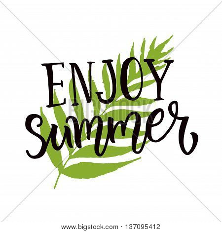 Enjoy summer text on hand drawn palm leaf. Inspirational quote about june. Typography for socail media content, special offers