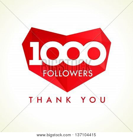1000 followers thank you heart. The vector 1000 followers thanks card for network friends with red facet heart