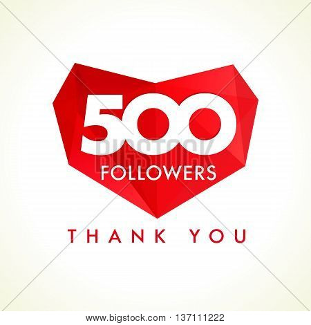500 followers thank you heart. The vector 500 followers thanks card for network friends with red facet heart