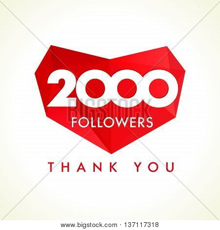2000 followers thank you heart. The vector 2000 followers thanks card for network friends with red facet heart