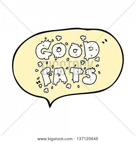 freehand drawn comic book speech bubble cartoon good fats sign