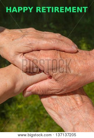 Hands of woman touching senior man hands. Concept of happy retirement and always together in life