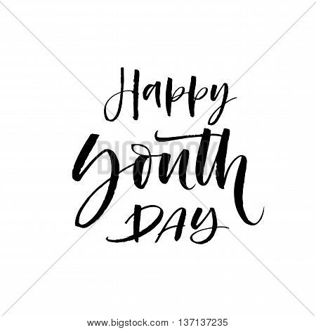 Happy Youth Day phrase. Hand drawn holidays lettering. Ink illustration. Modern brush calligraphy. Isolated on white background.