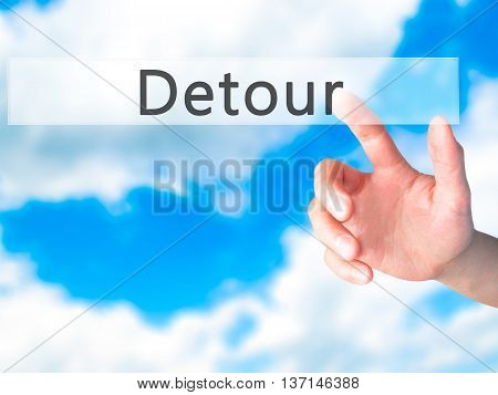 Detour - Hand Pressing A Button On Blurred Background Concept On Visual Screen.