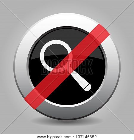 gray chrome button with no magnifier - banned icon