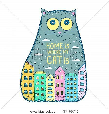 Home Is Where The Cat Is. Vector hand drawn cat with doodle ornament. Cute cat with houses clouds and dots. Colorful card with fun cat.
