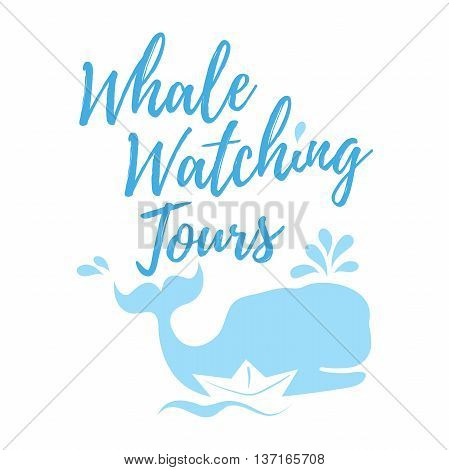 Whale watching tours logo in handwritten style with text blue whale silhouette splashes and paper ship. Vector illustration isolated on white background.