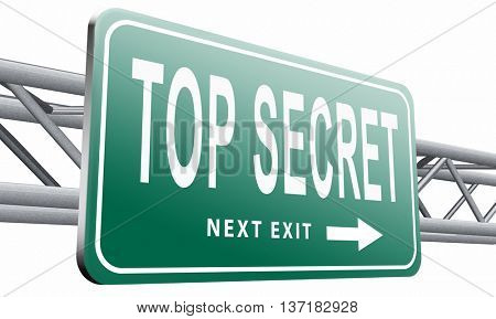 top secret confidential and classified information private property or information road sign, 3D illustration on white background