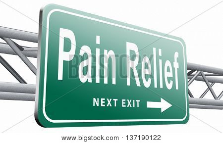Pain relief or management by painkiller or other treatment of chronic back pain, road sign billboard,isolated, on white background.3D illustration