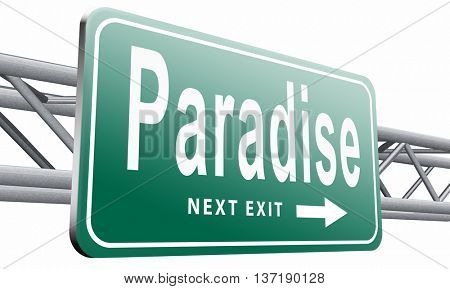 Paradise road or way to heaven, a fantastic beach tropical exotic island for a dream vacation, billboard sign,isolated, on white background.3D illustration