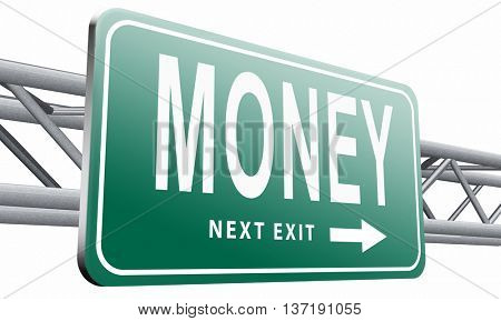 Money, search for cash or credit bank loan or earning dollars, road sign billboard, 3D illustration isolated on white background.