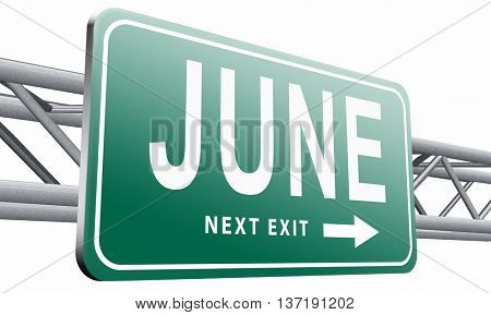 June late spring early summer month event calendar road sign billboard, 3D illustration isolated on white background.