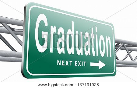 Graduation day at college high school or university, road sign billboard, 3D illustration isolated on white