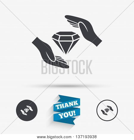 Jewelry insurance sign icon. Hands protect cover diamonds symbol. Brilliants insurance. Flat icons. Buttons with icons. Thank you ribbon. Vector