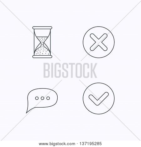 Chat speech bubble, hourglass and check icons. Delete, remove and tick linear signs. Flat linear icons on white background. Vector