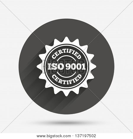ISO 9001 certified sign icon. Certification star stamp. Circle flat button with shadow. Vector