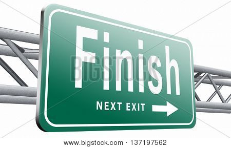 finish the end of the competition an exit out of problems road sign, billboard, 3D illustration isolated on white.