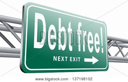 debt free zone or tax reduction today relief of taxes having good credit financial success paying debts for financial freedom road sign billboard, 3D illustration isolated on white.
