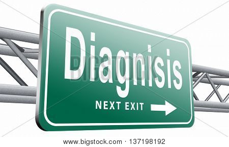 Diagnosis medical diagnostic opinion by doctor ask for second opinion, road sign billboard, 3D illustration isolated on white.