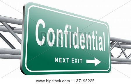 confidential top secret classified information, road sign billboard, 3D illustration isolated on white.