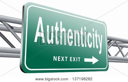 authentic quality guaranteed label authenticity guarantee assurance label for highest product control, road sign billboard. 3D illustration, isolated on white