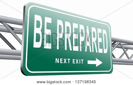 Be prepared and ready before the big change. Are you ready, it is time to plan ahead and in advance. 3D illustration, isolated on white