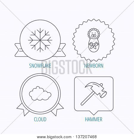 Newborn, cloud and snowflake icons. Hammer linear sign. Award medal, star label and speech bubble designs. Vector