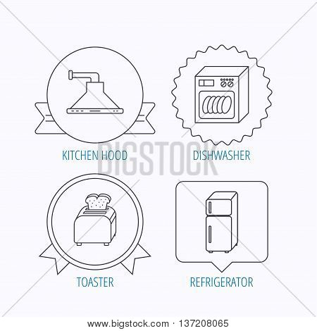 Dishwasher, refrigerator fridge and toaster icons. Kitchen hood linear sign. Award medal, star label and speech bubble designs. Vector
