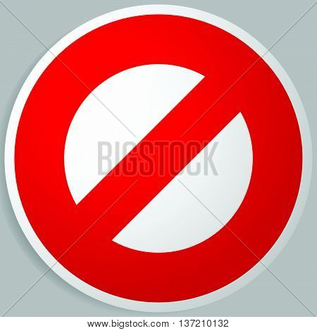 Prohibition, Restriction. Red Strike-through Road Signs. Red Do Not Entry, No Entrance, Keep Out Sig