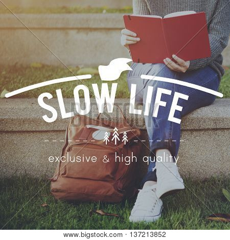 Slow Life Relaxation Silence Breath Choice Living Concept