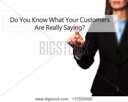 Do You Know What Your Customers Are Really Saying ? - Business Woman Point Finger On Push Touch Scre