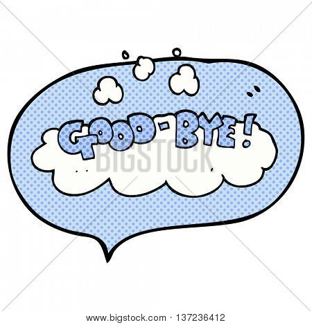 freehand drawn comic book speech bubble cartoon good-bye symbol