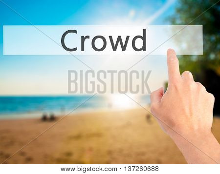 Crowd - Hand Pressing A Button On Blurred Background Concept On Visual Screen.