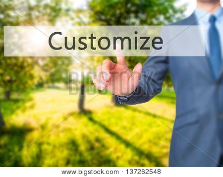 Customize - Businessman Hand Pushing Button On Touch Screen