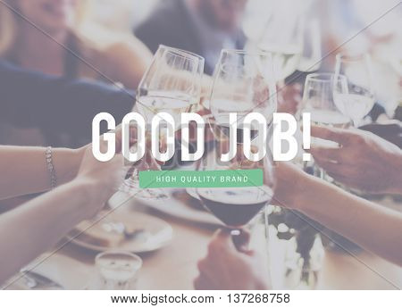 Good Job Expertise Great Perfect Success Victory Concept
