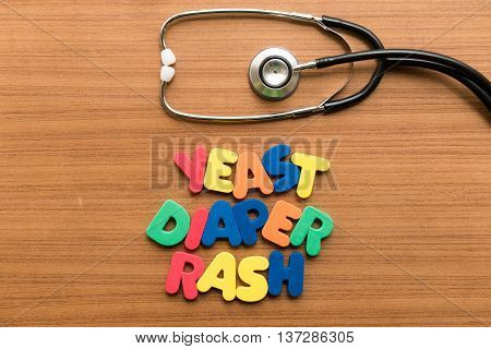 Yeast Diaper Rash Colorful Word With Stethoscope