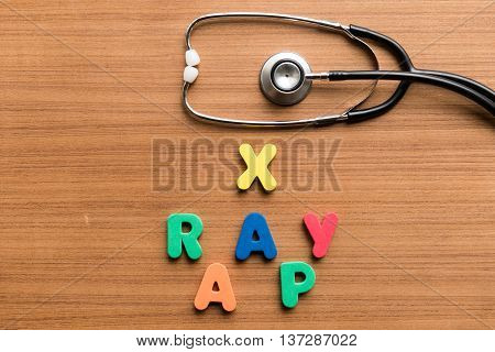X Ray Ap Colorful Word With Stethoscope