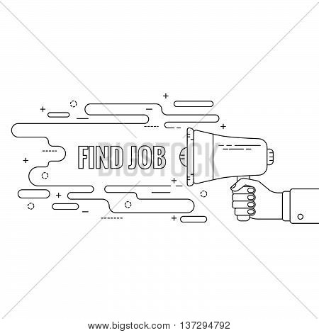 Hand holding a megaphone. Icon  loudspeaker with linear banner. recruitment, headhunting, searching employees. Vector. Find job