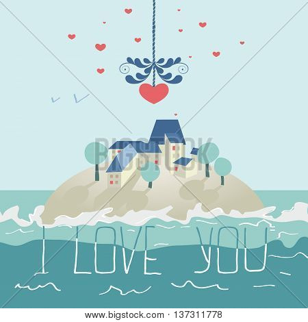 Pretty greeting card for Valentines day or happy birthday. There is an island in middle of sea. There are houses and trees on the land. Heart as a big star is in the sky. It shines for us. I love you. Vector