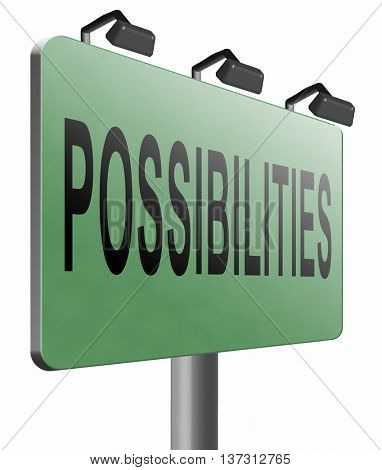 possibilities and opportunities alternatives achievement road sign billboard, 3D illustration, isolated, on white
