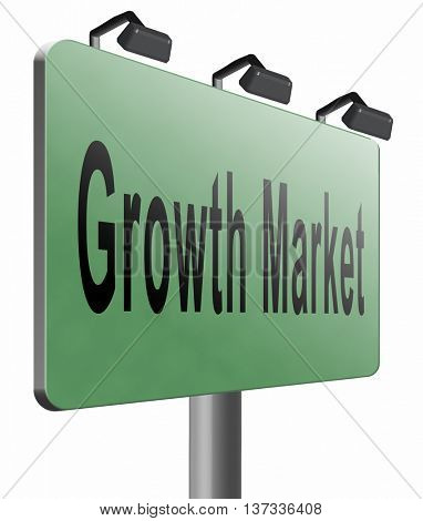 growth market economy growing emerging economies in international and global leading countries, road sign billboard, 3D illustration isolated on white.
