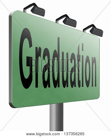Graduation day at college high school or university, road sign billboard, 3D illustration isolated on white.