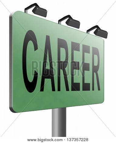 career move and ambition for personal development a nice job promotion or the search for a new job build a career road sign or job billboard 3D illustration, isolated, on white