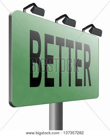 Better and improved, improvement and higher quality, new product edition, road sign billboard. 3D illustration, isolated, on white